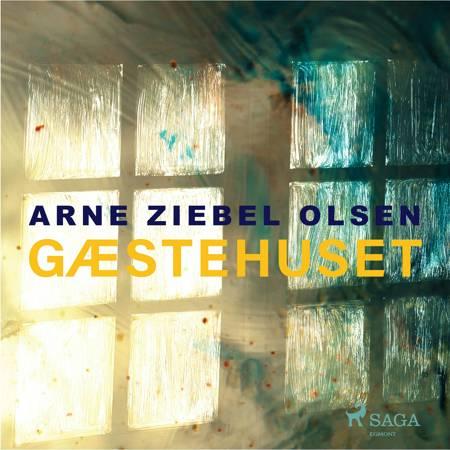 Gæstehuset af Arne Ziebel Olsen