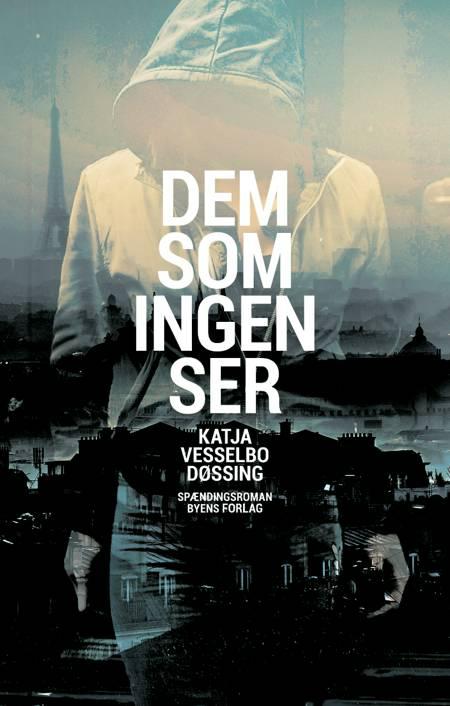Dem som ingen ser af Katja Vesselbo Døssing