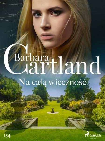 Na całą wieczność - Ponadczasowe historie miłosne Barbary Cartland af Barbara Cartland