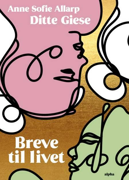 Breve til livet af Anne Sofie Allarp og Ditte Giese