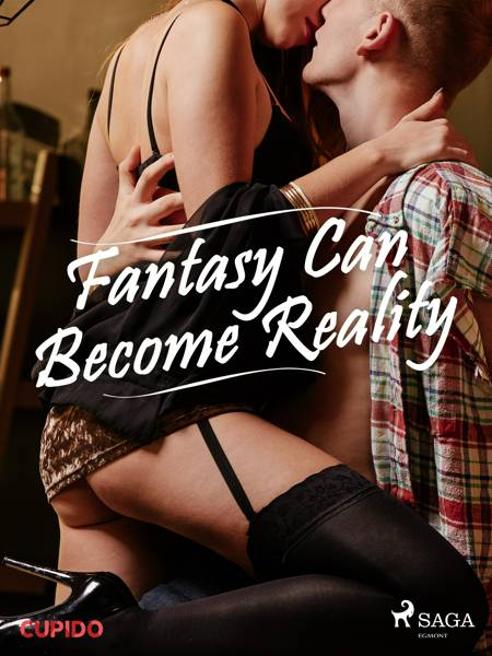 Fantasy Can Become Reality af Cupido