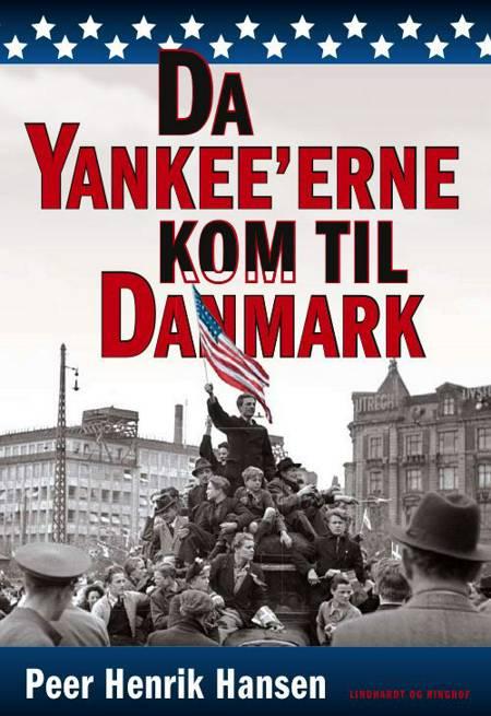 Da yankee'erne kom til Danmark af Peer Henrik Hansen
