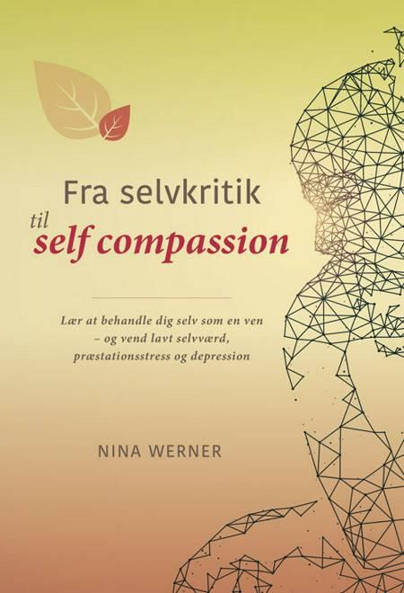 Fra selvkritik til self compassion af Nina Werner