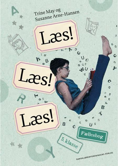 Læs! Læs! Læs! Fællesbog 5. klasse af Trine May og Susanne Arne-Hansen