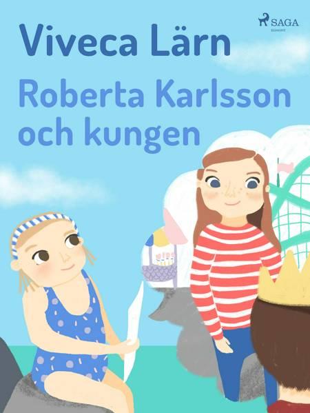 Roberta Karlsson och Kungen af Viveca Lärn
