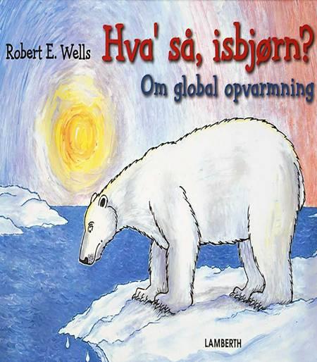 Hva´ så, isbjørn? af Robert E. Wells