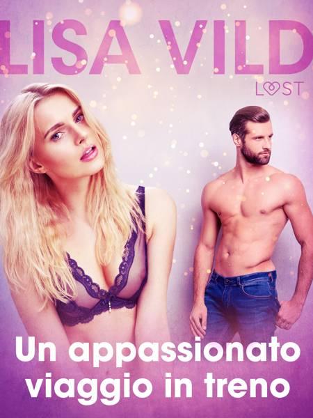 Un appassionato viaggio in treno - Breve racconto erotico af Lisa Vild