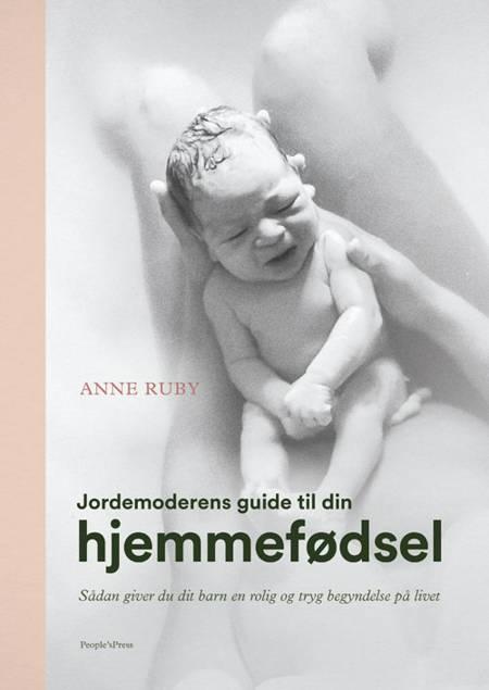Jordemoderens guide til din hjemmefødsel af Anne Ruby