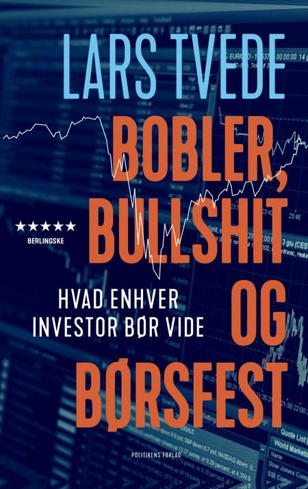 Bobler, bullshit og børsfest af Lars Tvede