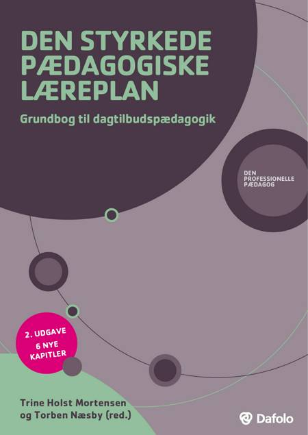 Den styrkede pædagogiske læreplan af Hanne Hede Jørgensen, Torben Næsby, Line Togsverd, Trine Holst Mortensen og Mette Lykke Gravgaard m.fl.