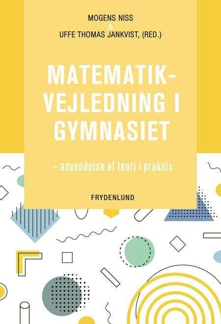 Matematikvejledning i gymnasiet af Mogens Niss og Uffe Thomas Jankvist