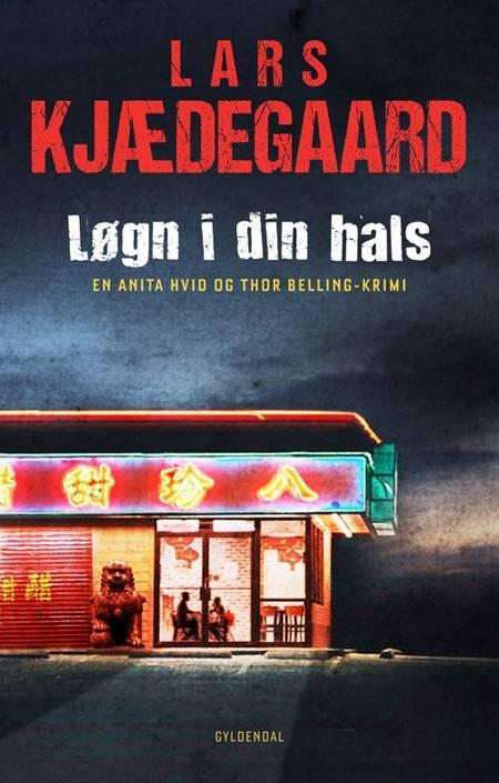Løgn i din hals af Lars Kjædegaard