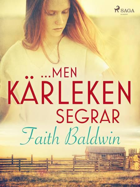 ...men kärleken segrar af Faith Baldwin