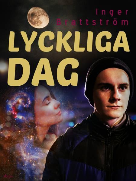 Lyckliga dag af Inger Brattström