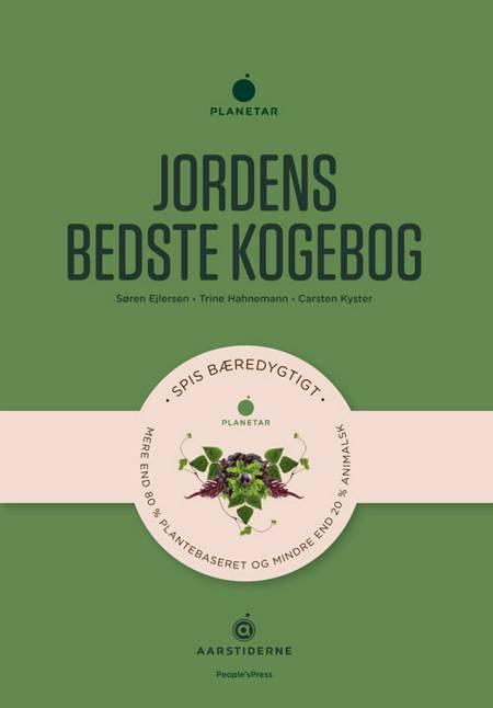 Jordens bedste kogebog af Søren Ejlersen, Trine Hahnemann, Carsten Kyster og Trine Hahnemann og Carsten Kyster