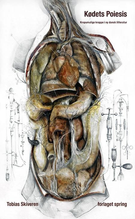 Kødets poiesis af Tobias Skiveren
