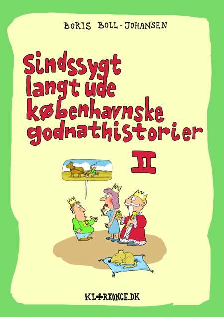 Sindssygt langt ude københavnske godnathistorier II af Boris Boll-Johansen