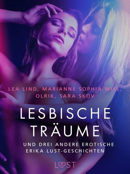 Lesbische Träume - und drei andere erotische Erika Lust-Geschichten af Marianne Sophia Wise, Lea Lind og Olrik m.fl.