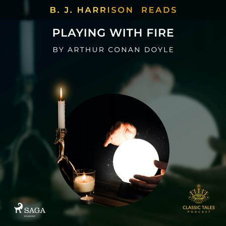 B. J. Harrison Reads Playing with Fire af Arthur Conan Doyle