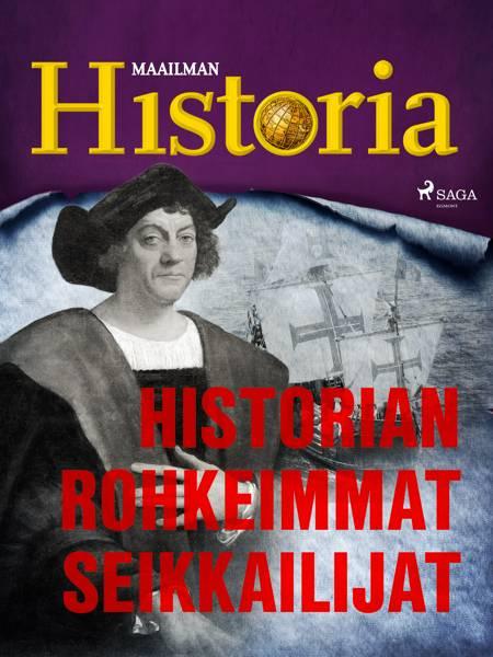 Historian rohkeimmat seikkailijat af Maailman Historia