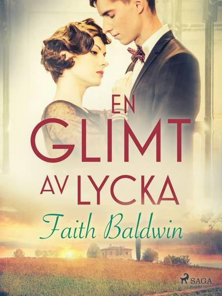 En glimt av lycka af Faith Baldwin