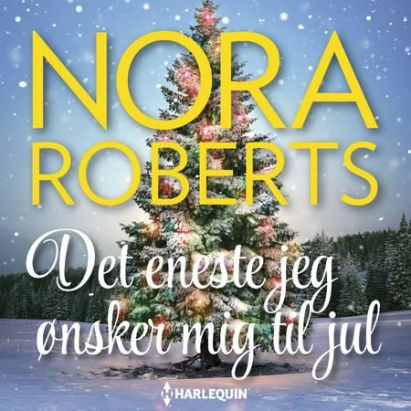 Det eneste jeg ønsker mig til jul af Nora Roberts