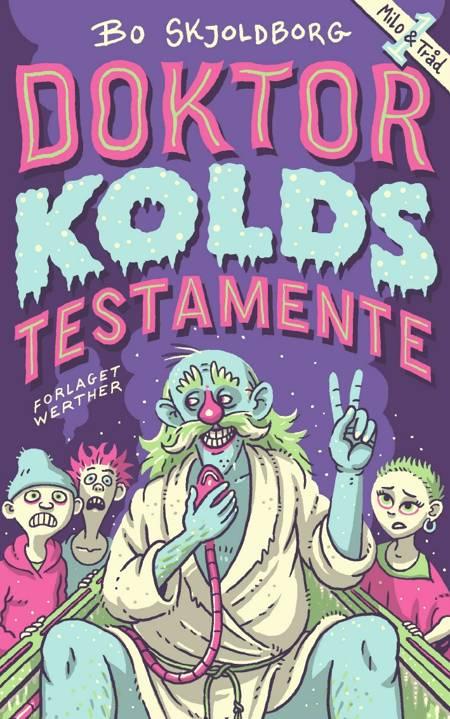 Doktor Kolds testamente af Bo Skjoldborg