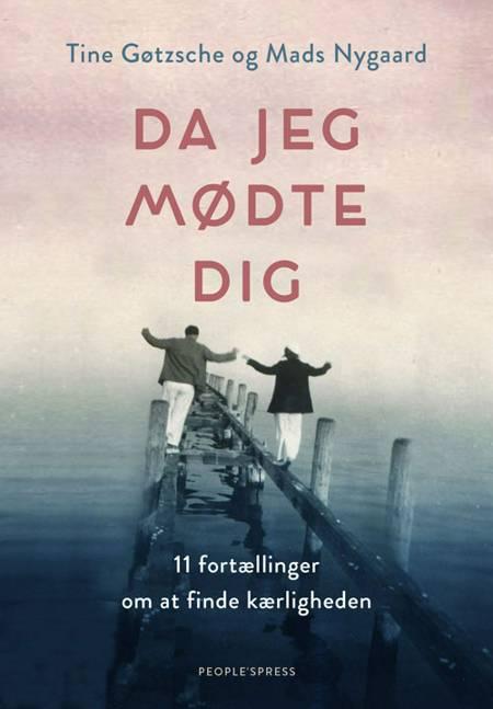 Da jeg mødte dig af Mads Nygaard og Tine Gøtzsche