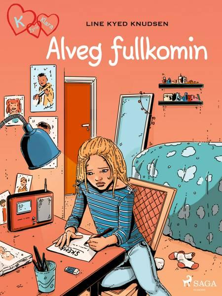 K fyrir Klara 16 - Alveg fullkomin af Line Kyed Knudsen