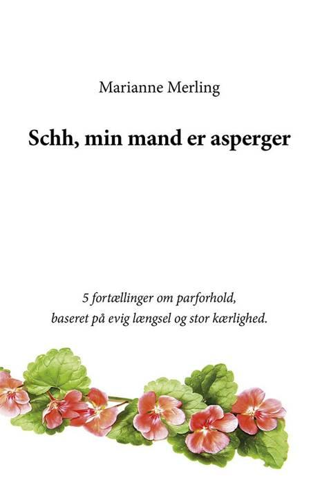 Schh, min mand er asperger af Marianne Merling