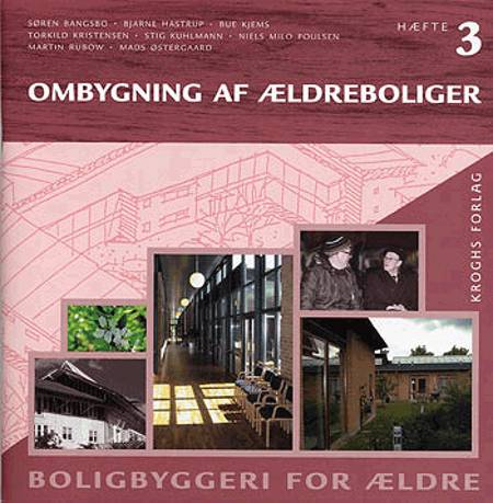 Ombygning af ældreboliger af Signe Holm-Larsen, Annette Straagaard og Niels Milo Poulsen