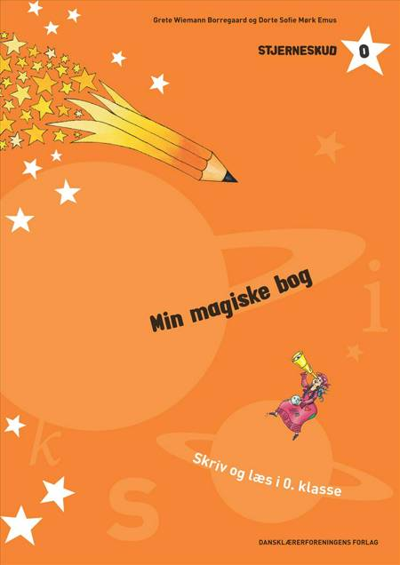 Stjerneskud 0. Min magiske bog af Dorte Sofie Mørk Emus og Grete Wiemann Borregaard