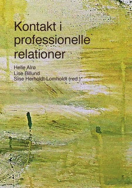 Kontakt i professionelle relationer af Sine Maria Herholdt-Lomholdt, Lise Billund og Helle Alr