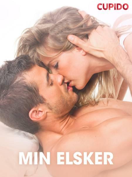 Min elsker - erotiske noveller af Cupido