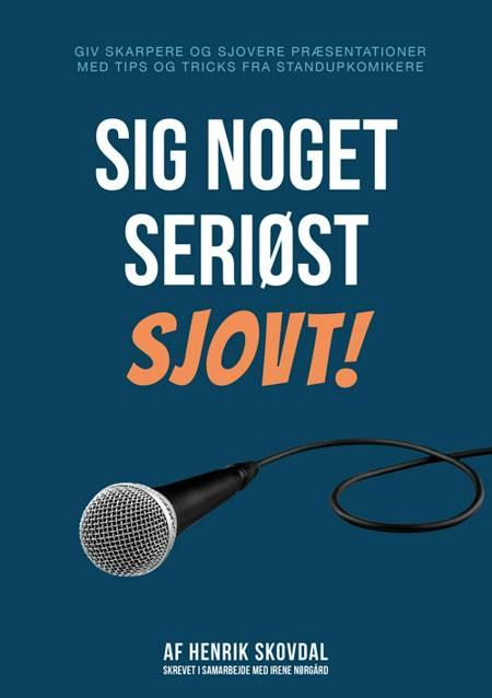 Sig noget seriøst sjovt! af Henrik Skovdal og Irene Nørgård