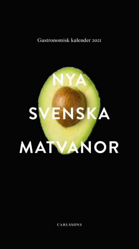Nya svenska matvanor : Gastronomiska Akademiens årsbok : utgiven för sextioförsta året i följd af Gastronomiska Akademien