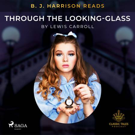 B. J. Harrison Reads Through the Looking-Glass af Lewis Carroll