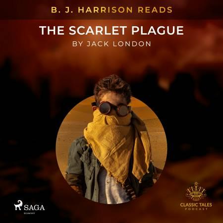 B. J. Harrison Reads The Scarlet Plague af Jack London