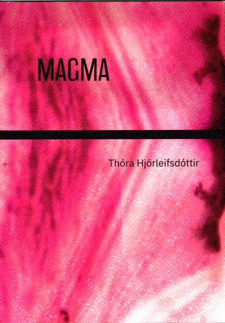 Magma af Thora Hjörleifsdóttir