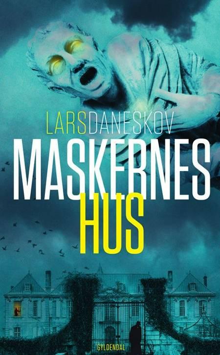 Maskernes hus af Lars Daneskov