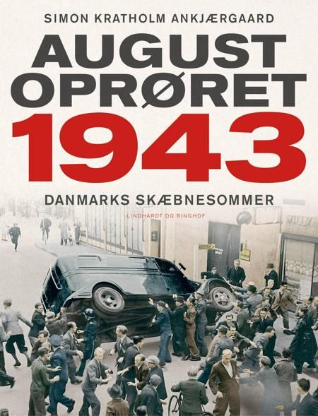 Augustoprøret 1943 af Simon Kratholm Ankjærgaard