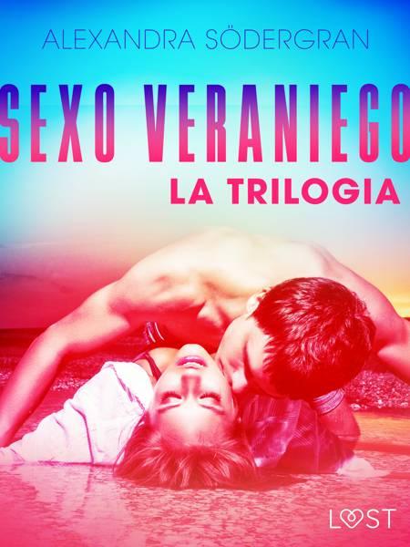 Sexo veraniego - la trilogia af Alexandra Södergran