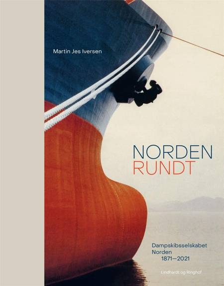 Norden Rundt - Dampskibsselskabet Norden 1871-2021 af Martin Jes-Iversen