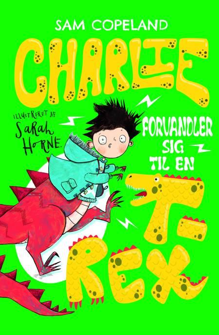 Charlie forvandler sig til en T-rex af Sam Copeland