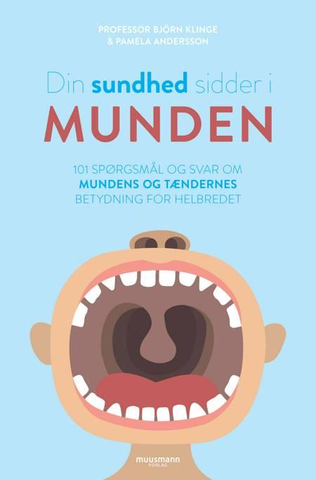 Din sundhed sidder i munden af Pamela Andersson og Björn Klinge