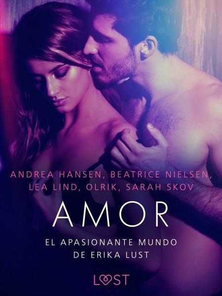 El apasionante mundo de Erika Lust: Amor af Andrea Hansen, Lea Lind og Beatrice Nielsen m.fl.