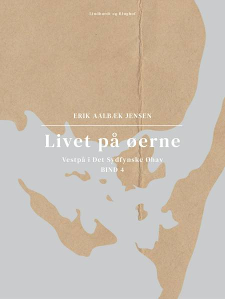 Livet på øerne. Bind 4. Vestpå i Det Sydfynske Øhav af Erik Aalbæk Jensen