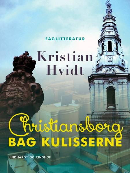 Christiansborg bag kulisserne af Kristian Hvidt