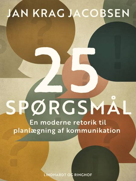 25 spørgsmål. En moderne retorik til planlægning af kommunikation af Jan Krag Jacobsen