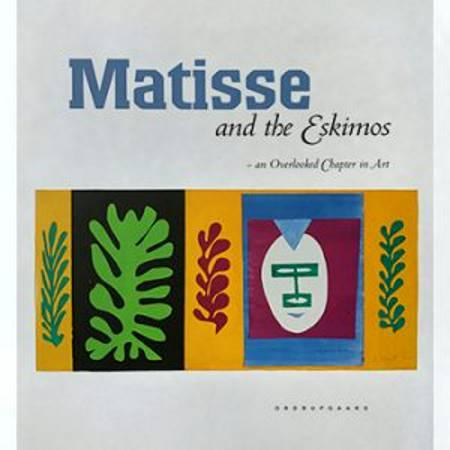 Matisse and the Eskimos af Anne-Birgitte Fonsmark, Patrice Deparpe og Dominique Szymusiak m.fl.